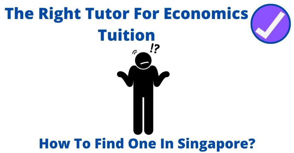 The Right Tutor For Economics Tuition