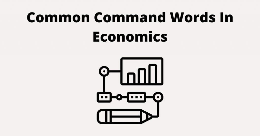 Common Command Words In Economics
